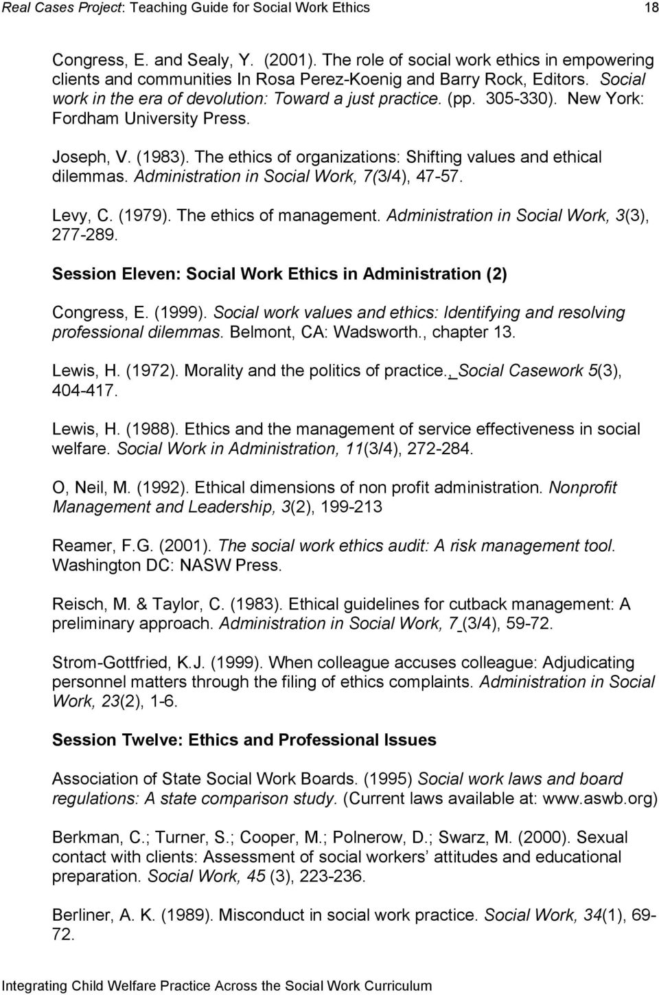 Administration in Social Work, 7(3/4), 47-57. Levy, C. (1979). The ethics of management. Administration in Social Work, 3(3), 277-289.