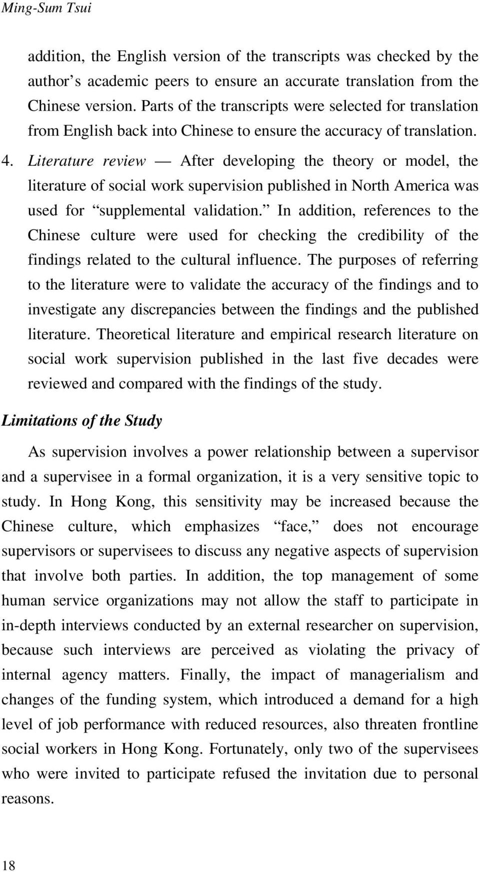 Literature review After developing the theory or model, the literature of social work supervision published in North America was used for supplemental validation.