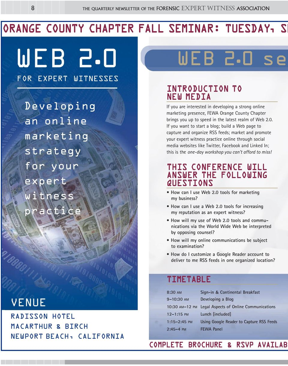 0 sem INTRODUCTION TO NEW MEDIA If you are interested in developing a strong online marketing presence, FEWA Orange County Chapter brings you up to speed in the latest realm of Web 2.0. If you want