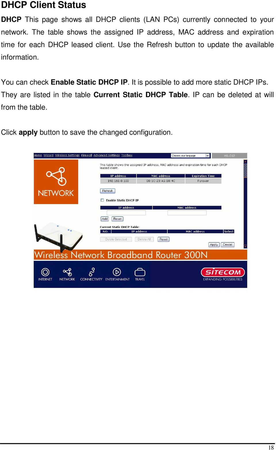 Use the Refresh button to update the available information. You can check Enable Static DHCP IP.
