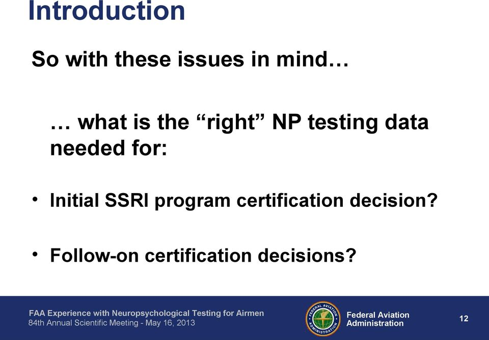 FAA EXPERIENCE WITH NEUROPSYCHOLOGICAL TESTING FOR AIRMEN WITH ...