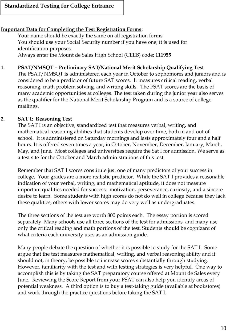PSAT/NMSQT Preliminary SAT/National Merit Scholarship Qualifying Test The PSAT/NMSQT is administered each year in October to sophomores and juniors and is considered to be a predictor of future SAT