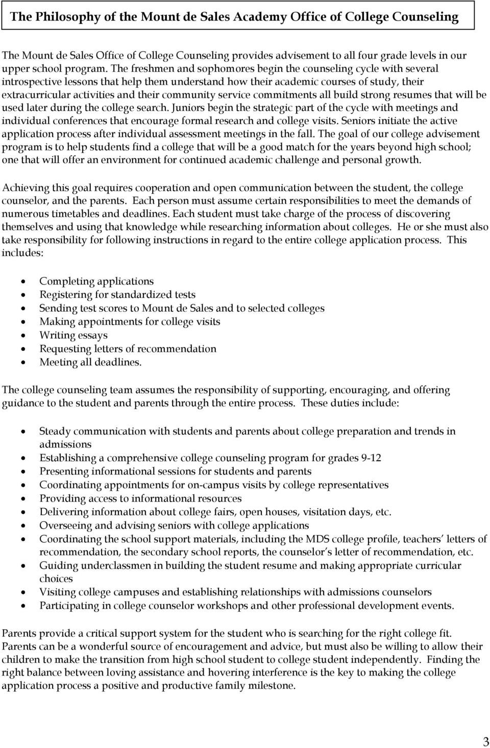 community service commitments all build strong resumes that will be used later during the college search.