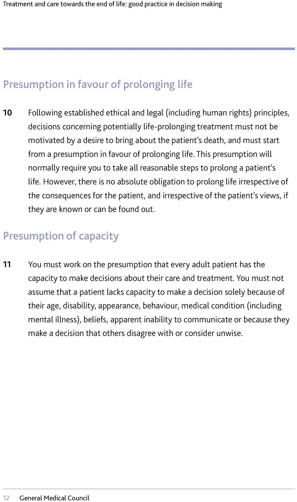 This presumption will normally require you to take all reasonable steps to prolong a patient s life.