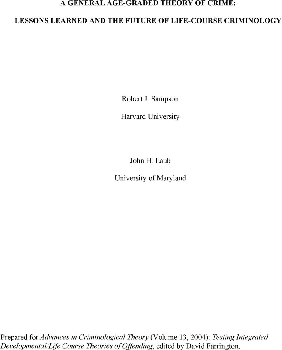 Laub University of Maryland Prepared for Advances in Criminological Theory (Volume