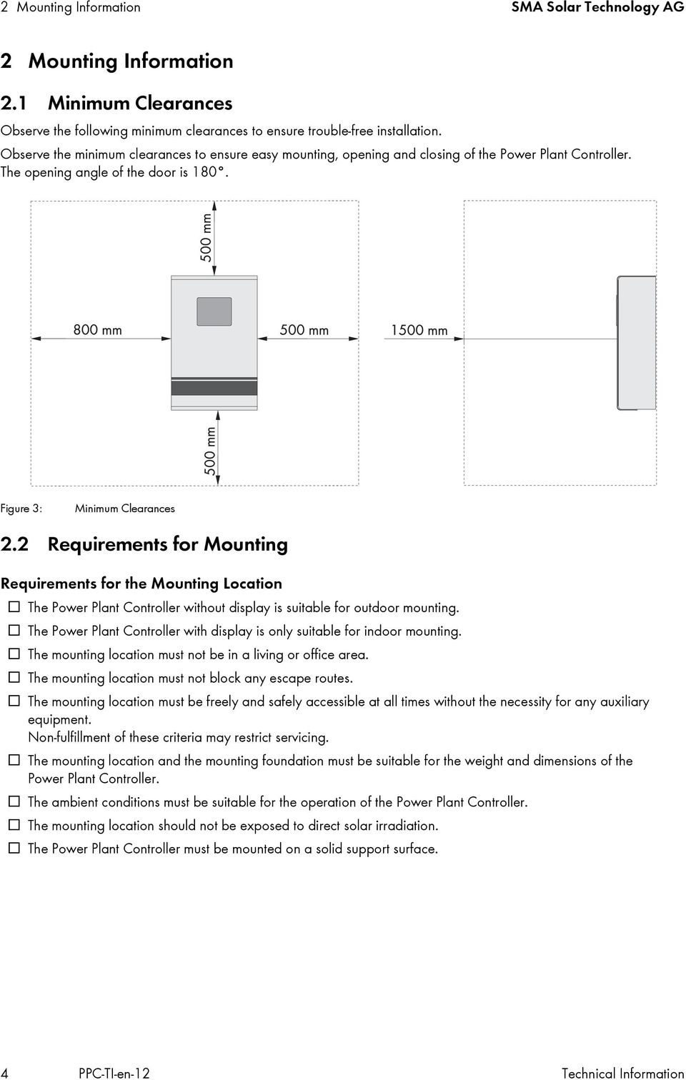 2 Requirements for Mounting Requirements for the Mounting Location The Power Plant Controller without display is suitable for outdoor mounting.