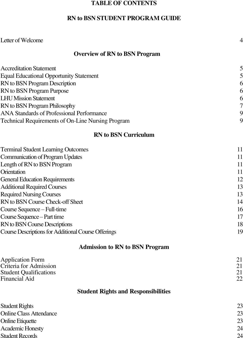 Terminal Student Learning Outcomes 11 Communication of Program Updates 11 Length of RN to BSN Program 11 Orientation 11 General Education Requirements 12 Additional Required Courses 13 Required