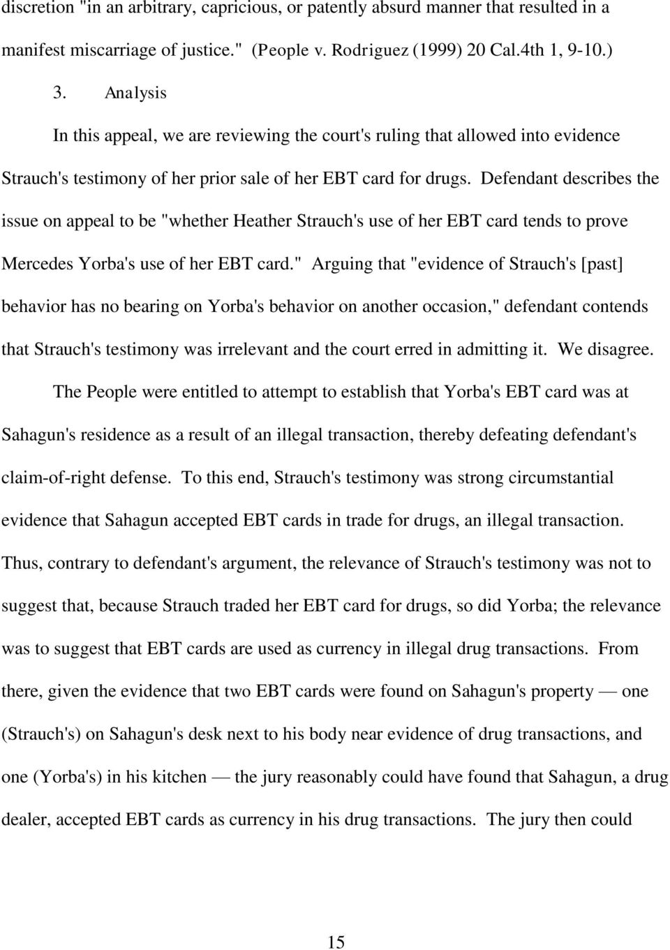 "Defendant describes the issue on appeal to be ""whether Heather Strauch's use of her EBT card tends to prove Mercedes Yorba's use of her EBT card."