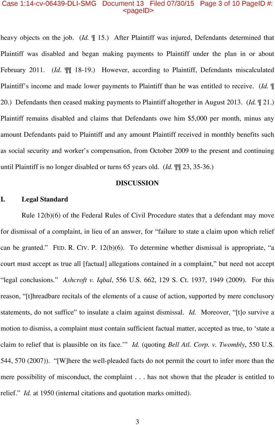 ) However, according to Plaintiff, Defendants miscalculated Plaintiff s income and made lower payments to Plaintiff than he was entitled to receive. (Id. 20.