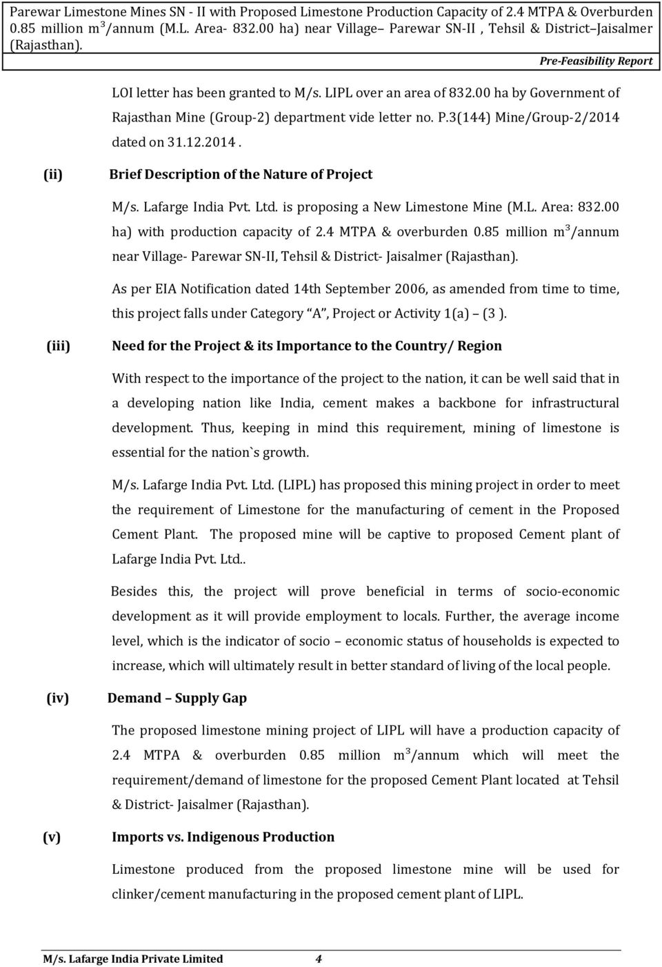 00 ha by Government of Rajasthan Mine (Group-2) department vide letter no. P.3(144) Mine/Group-2/2014 dated on 31.12.2014. (ii) Brief Description of the Nature of Project M/s. Lafarge India Pvt. Ltd.