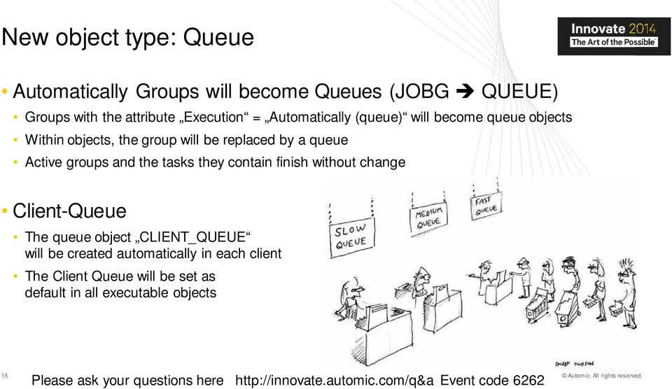 change Client-Queue The queue object CLIENT_QUEUE will be created automatically in each client The Client Queue will be set as default