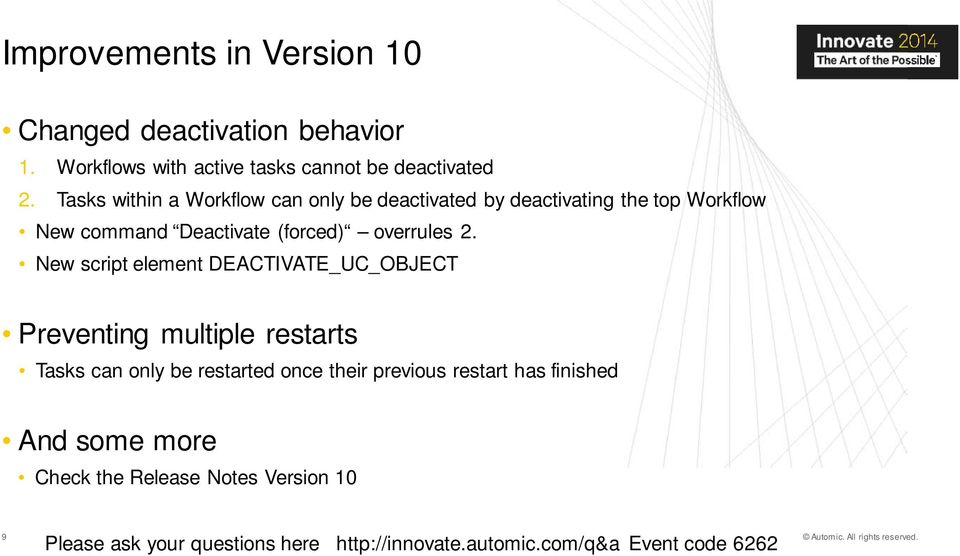 New script element DEACTIVATE_UC_OBJECT Preventing multiple restarts Tasks can only be restarted once their previous restart has