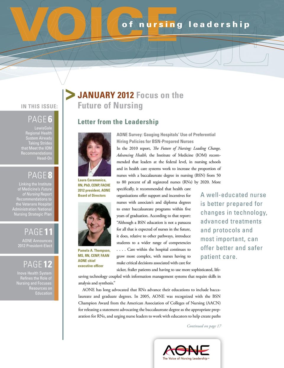 Nursing and Focuses Resources on Education January 2012 Focus on the Future of Nursing Letter from the Leadership AONE Survey: Gauging Hospitals Use of Preferential Hiring Policies for BSN-Prepared