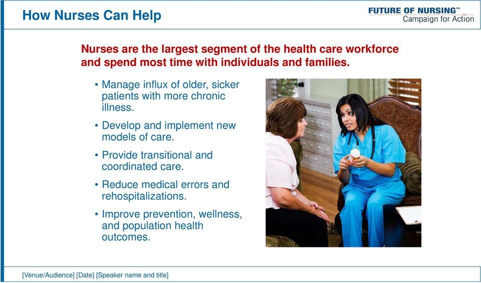 Develop and implement new models of care. Provide transitional and coordinated care.