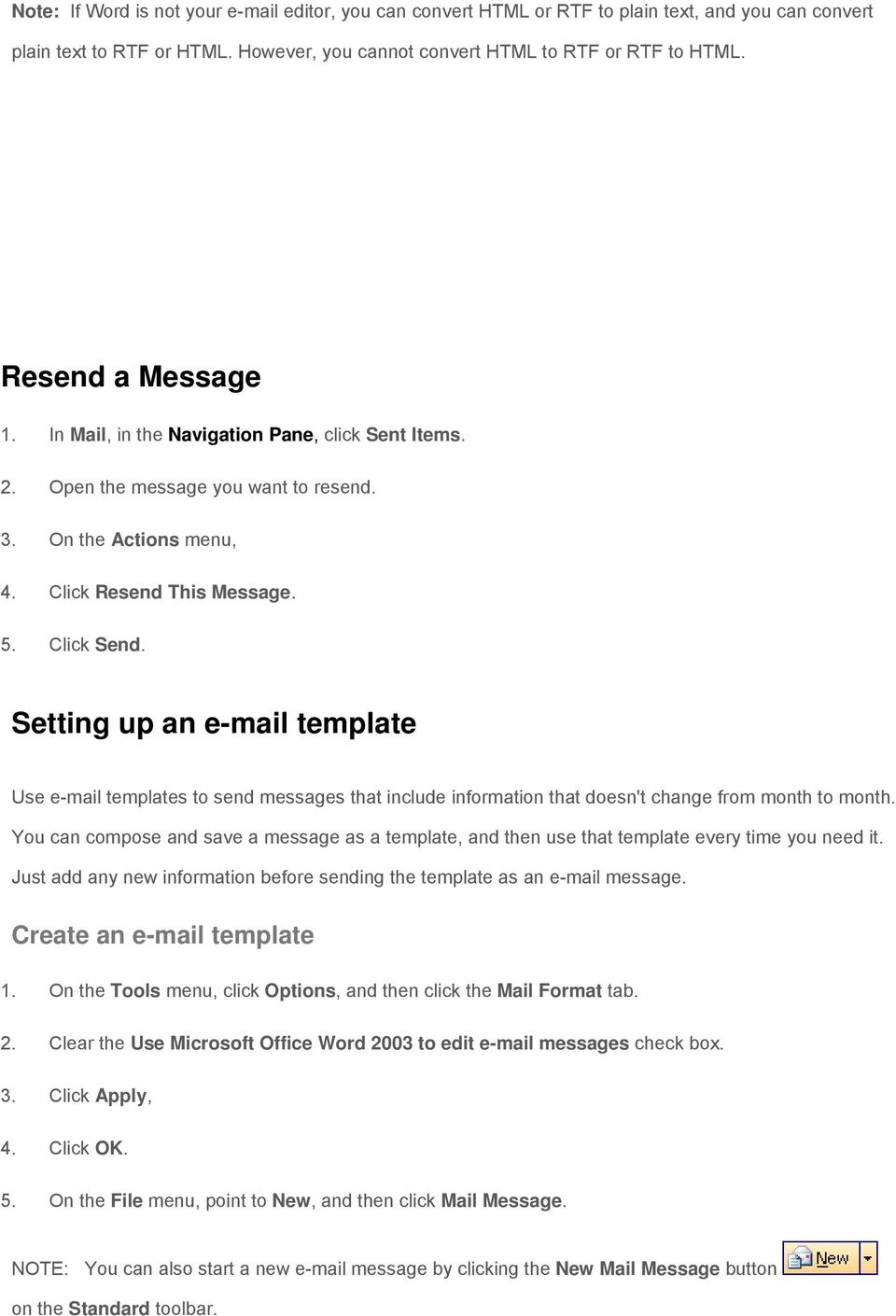 Setting up an e-mail template Use e-mail templates to send messages that include information that doesn't change from month to month.