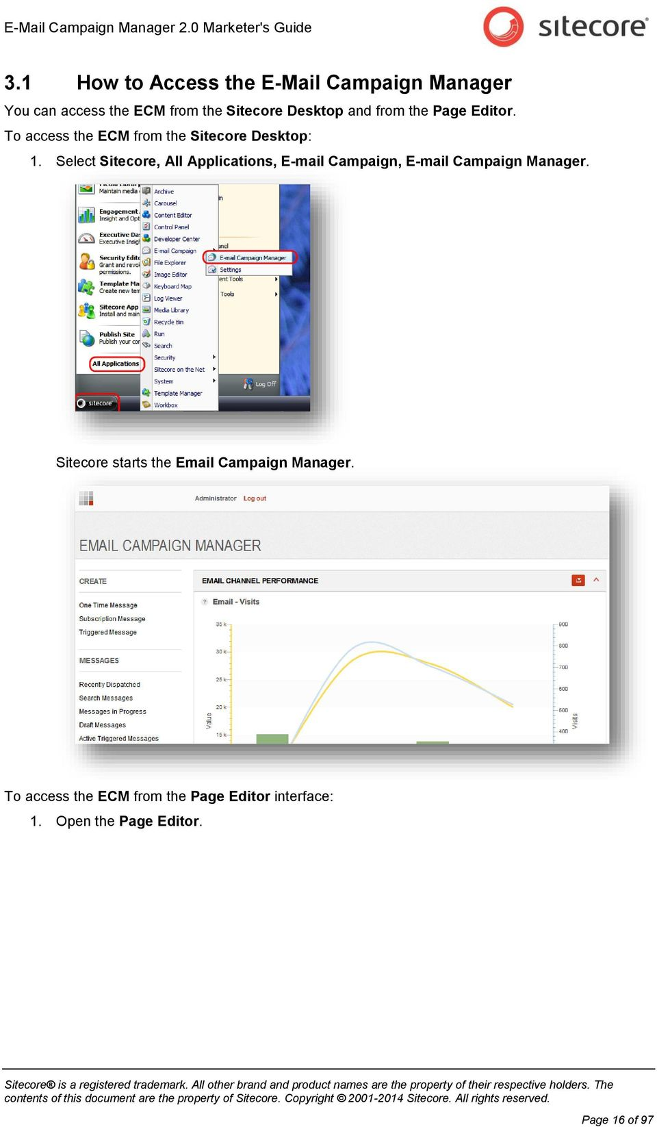 Select Sitecore, All Applications, E-mail Campaign, E-mail Campaign Manager.