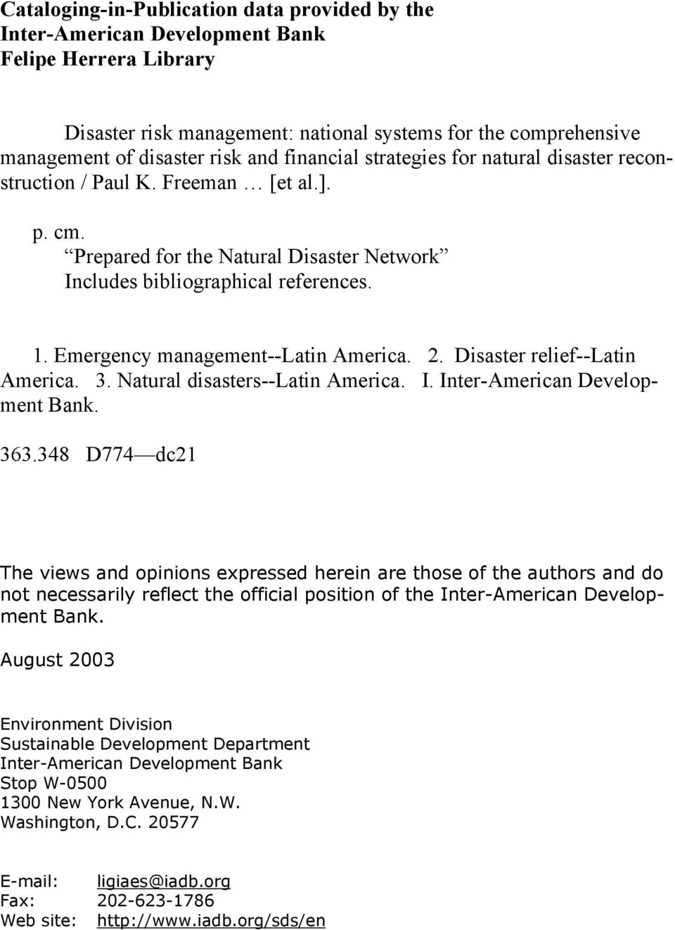 Emergency management--latin America. 2. Disaster relief--latin America. 3. Natural disasters--latin America. I. Inter-American Development Bank. 363.