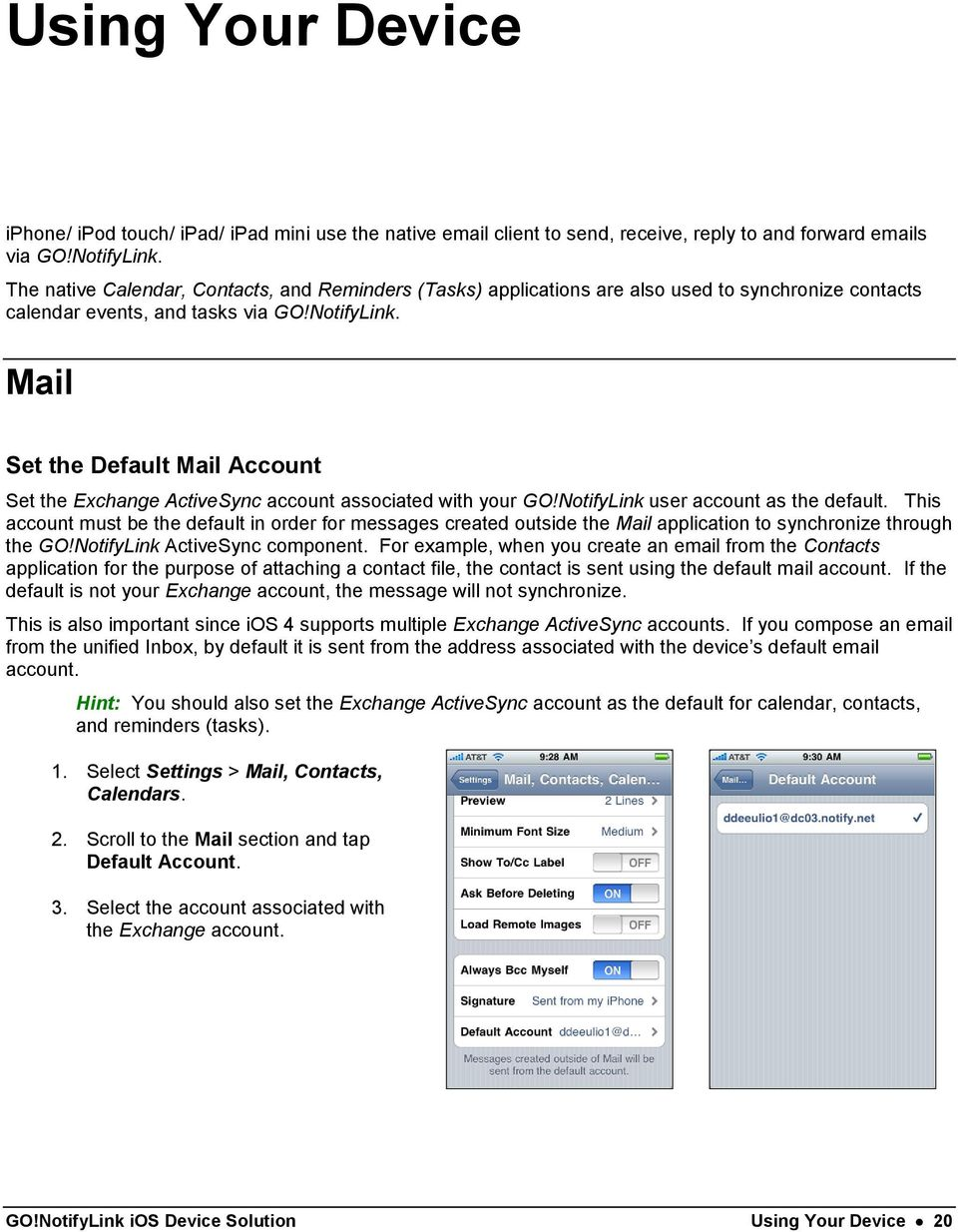 Mail Set the Default Mail Account Set the Exchange ActiveSync account associated with your GO!NotifyLink user account as the default.