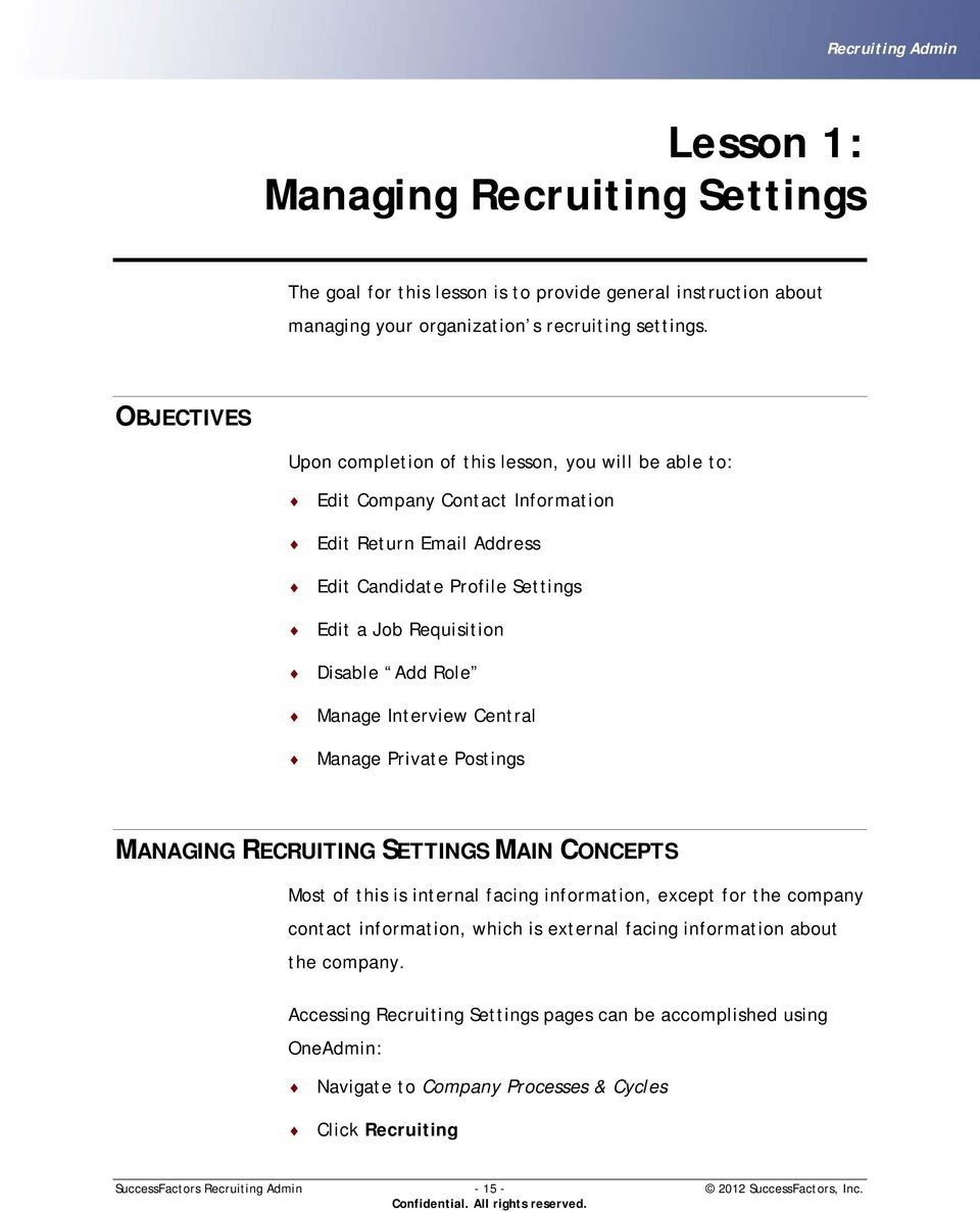 Role Manage Interview Central Manage Private Postings MANAGING RECRUITING SETTINGS MAIN CONCEPTS Most of this is internal facing information, except for the company contact information, which