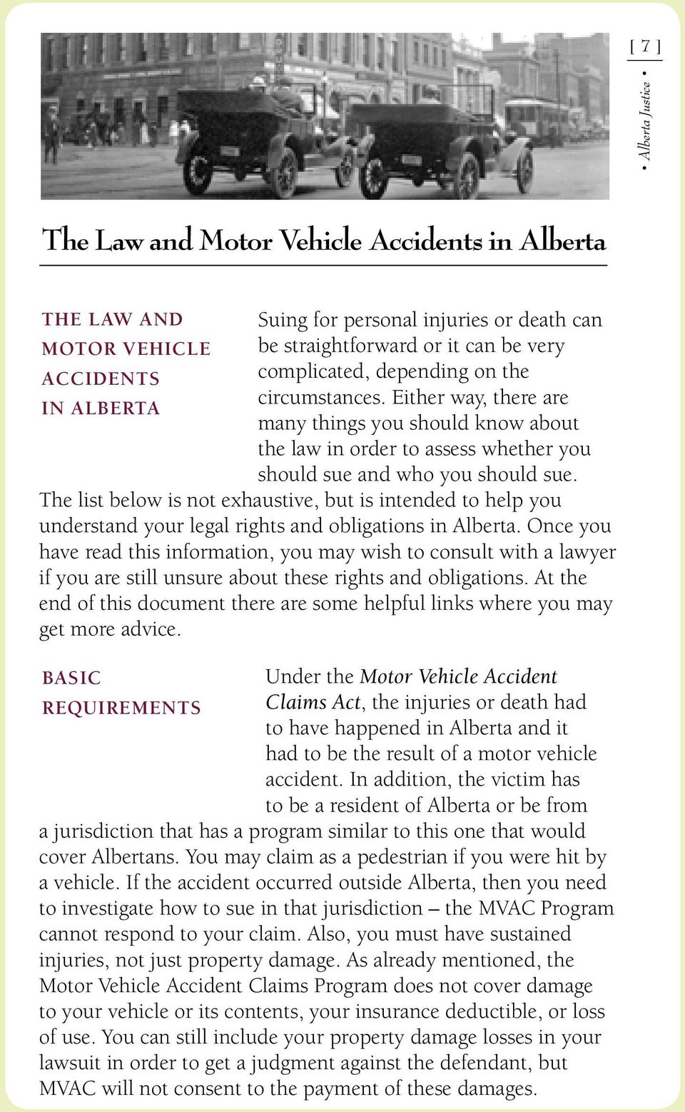 The list below is not exhaustive, but is intended to help you understand your legal rights and obligations in Alberta.