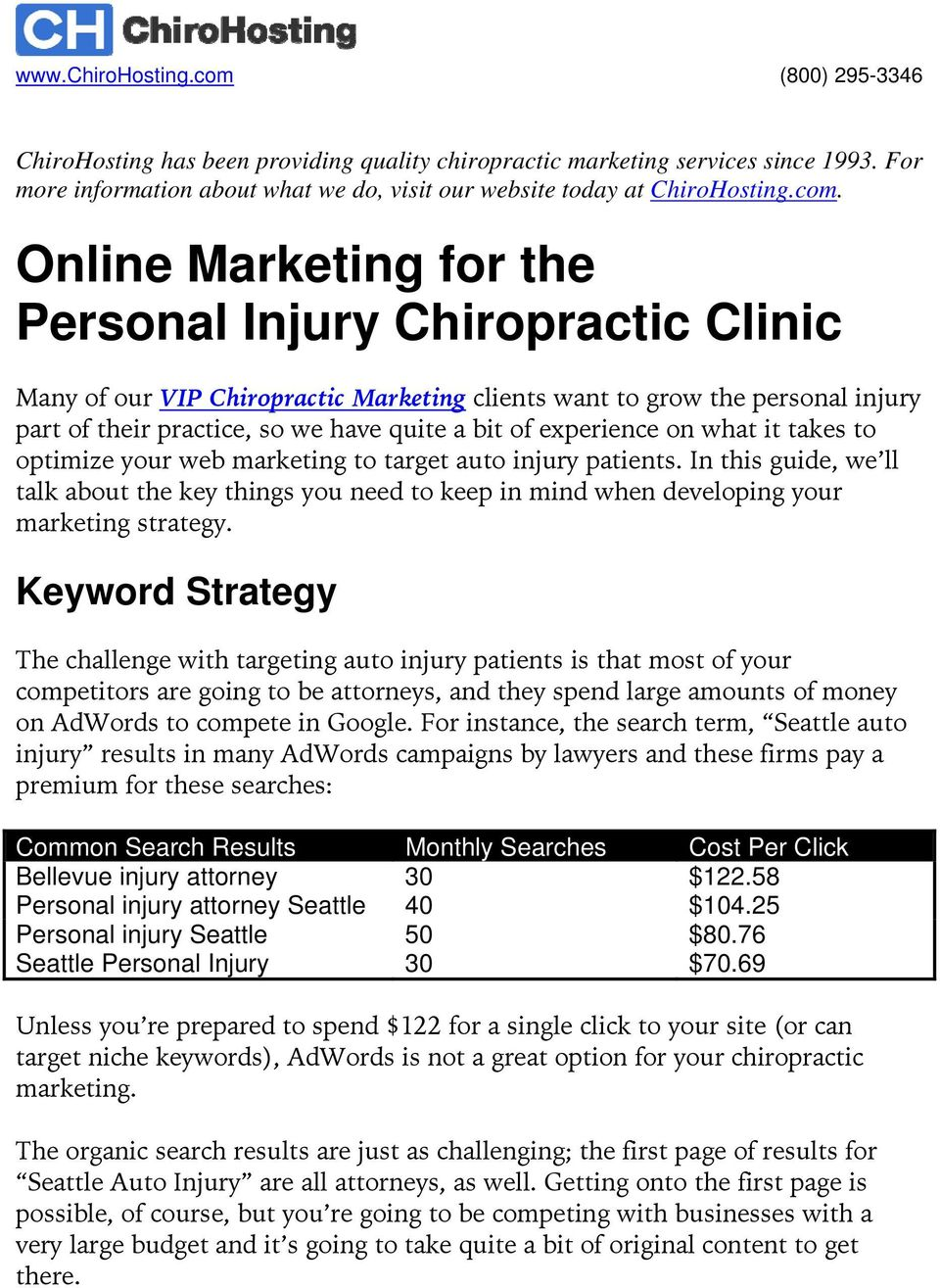 experience on what it takes to optimize your web marketing to target auto injury patients.