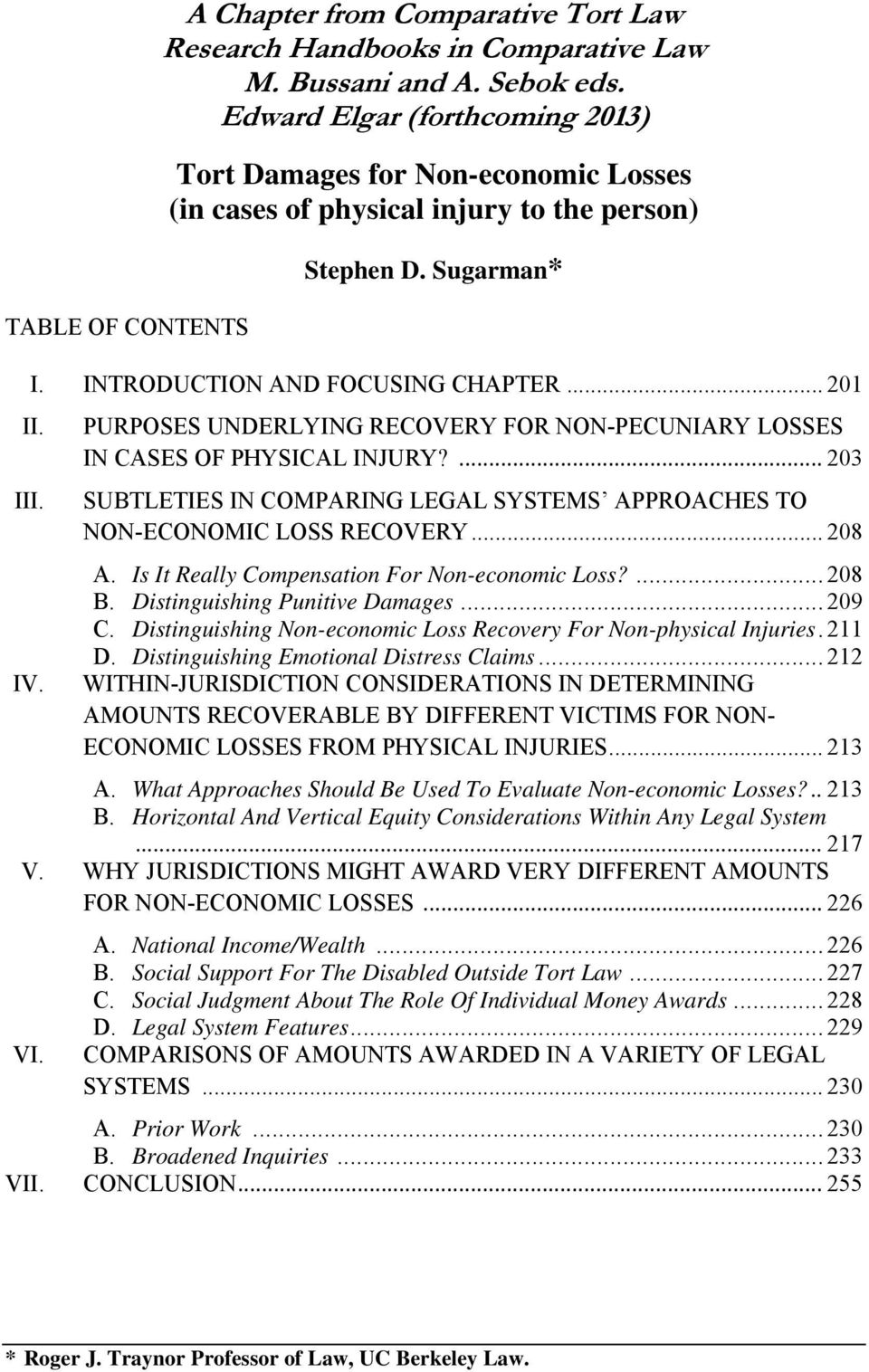 PURPOSES UNDERLYING RECOVERY FOR NON-PECUNIARY LOSSES IN CASES OF PHYSICAL INJURY?... 203 SUBTLETIES IN COMPARING LEGAL SYSTEMS APPROACHES TO NON-ECONOMIC LOSS RECOVERY... 208 A.