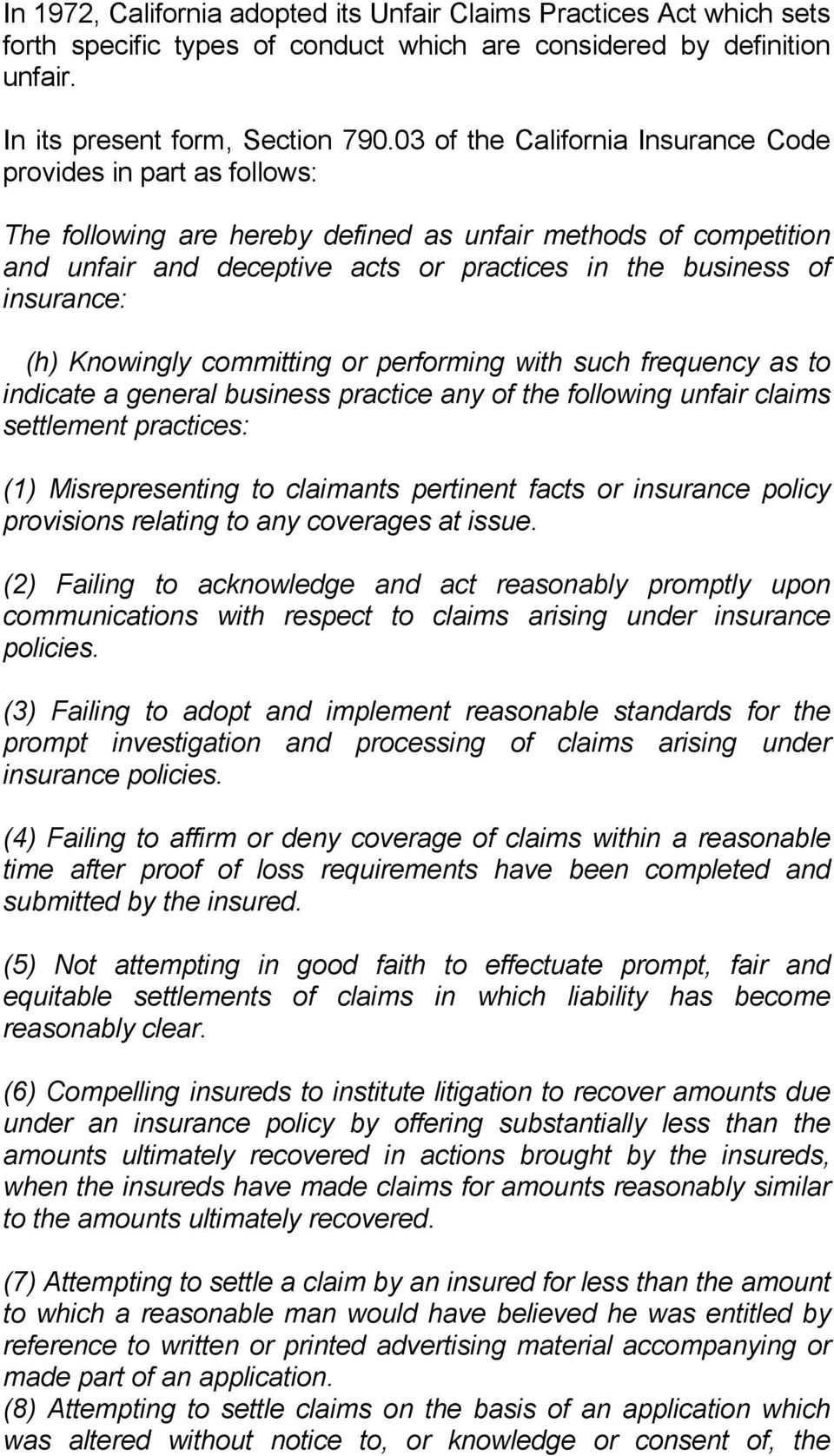 insurance: (h) Knowingly committing or performing with such frequency as to indicate a general business practice any of the following unfair claims settlement practices: (1) Misrepresenting to