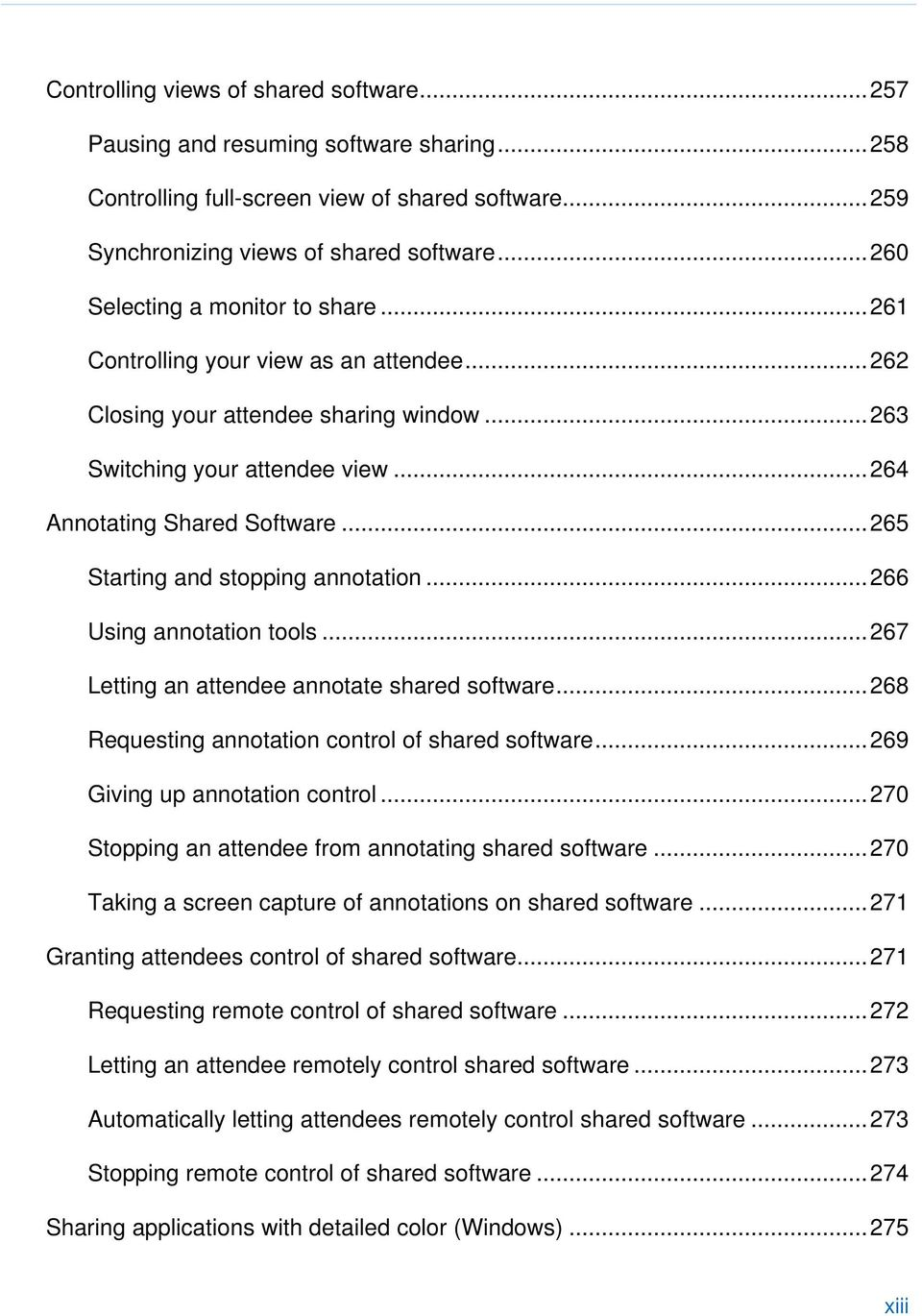 ..265 Starting and stopping annotation...266 Using annotation tools...267 Letting an attendee annotate shared software...268 Requesting annotation control of shared software.