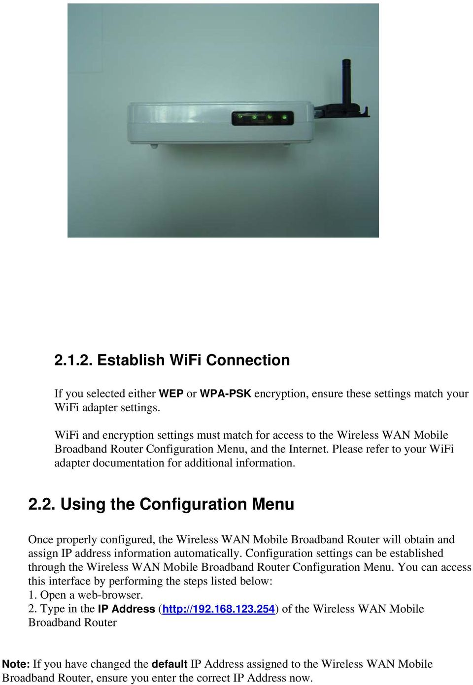 Please refer to your WiFi adapter documentation for additional information. 2.