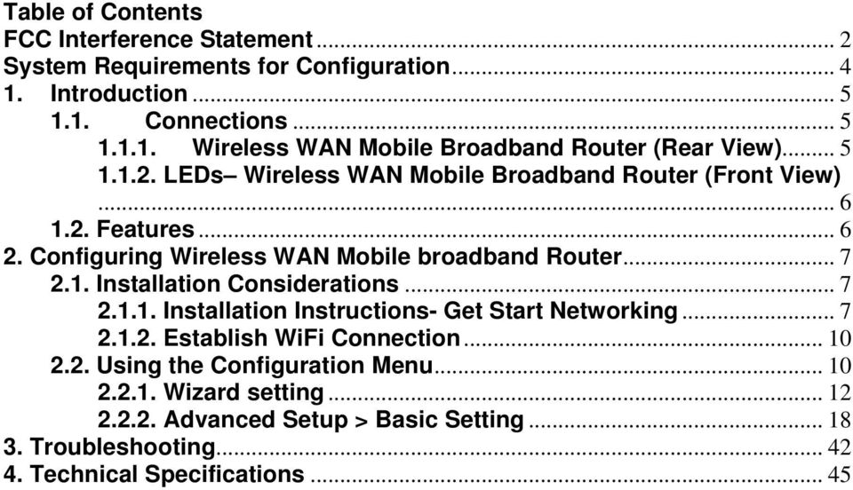 .. 7 2.1.1. Installation Instructions- Get Start Networking... 7 2.1.2. Establish WiFi Connection... 10 2.2. Using the Configuration Menu... 10 2.2.1. Wizard setting.