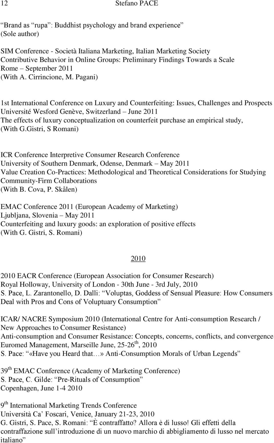 Pagani) 1st International Conference on Luxury and Counterfeiting: Issues, Challenges and Prospects Université Wesford Genève, Switzerland June 2011 The effects of luxury conceptualization on
