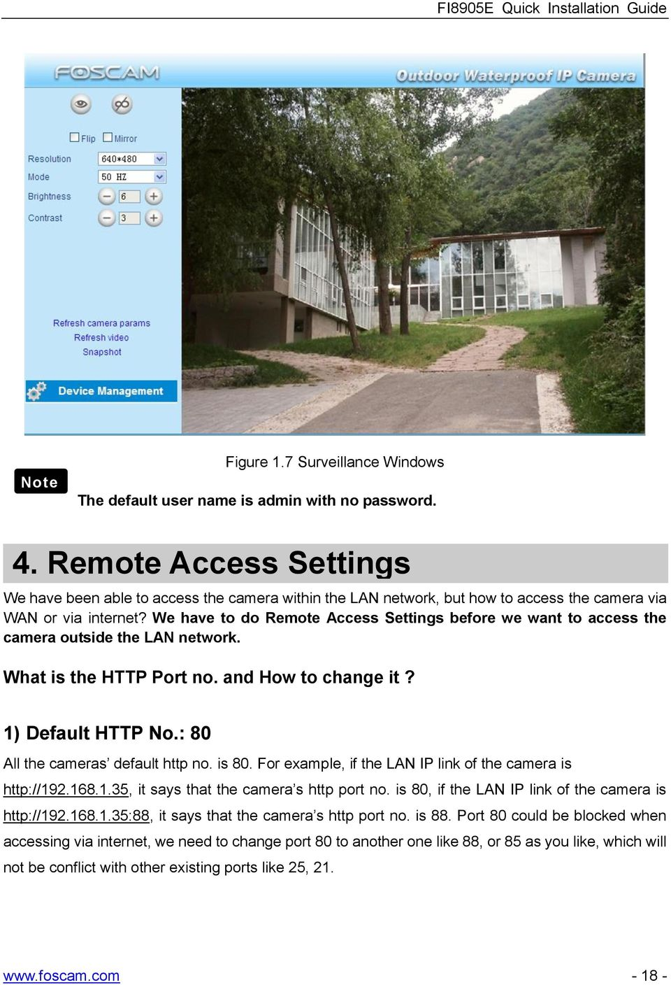 We have to do Remote Access Settings before we want to access the camera outside the LAN network. What is the HTTP Port no. and How to change it? 1) Default HTTP No.
