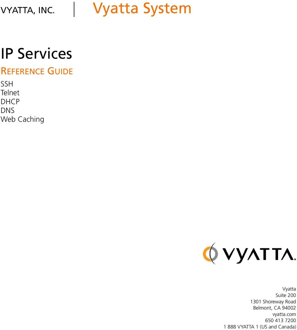 IP Services REFERENCE GUIDE  VYATTA, INC  Vyatta System SSH  DHCP