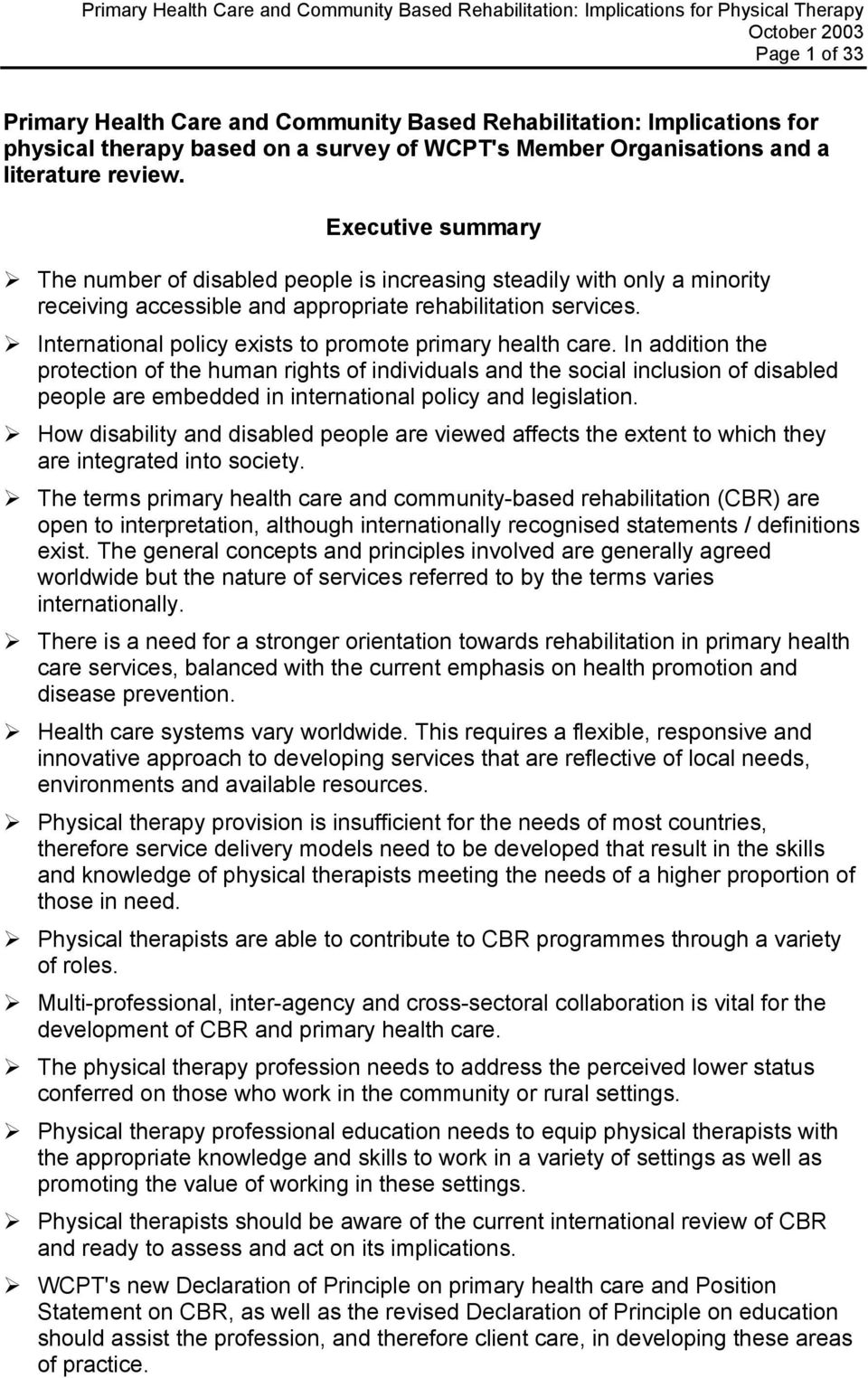 International policy exists to promote primary health care.