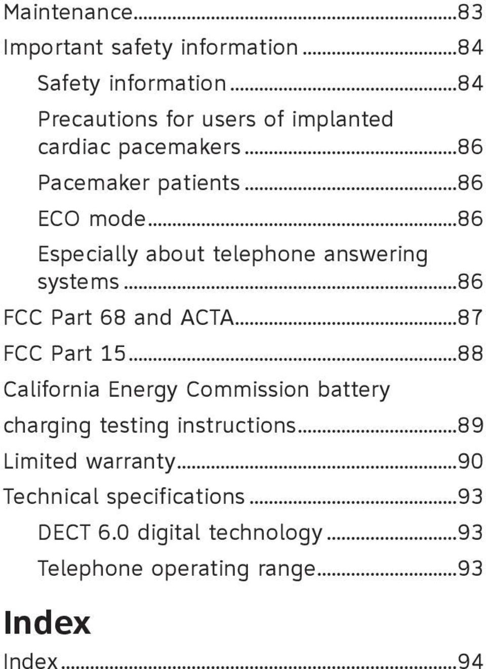 ..86 Especially about telephone answering systems...86 FCC Part 68 and ACTA...87 FCC Part 15.