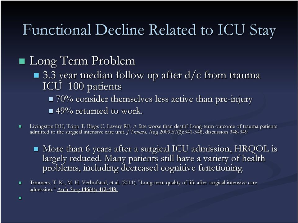 A fate worse than death? Long-term outcome of trauma patients admitted to the surgical intensive care unit. J Trauma.
