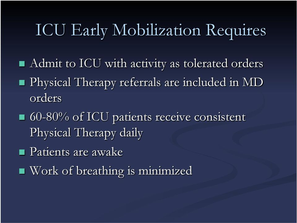 MD orders 60-80% of ICU patients receive consistent Physical