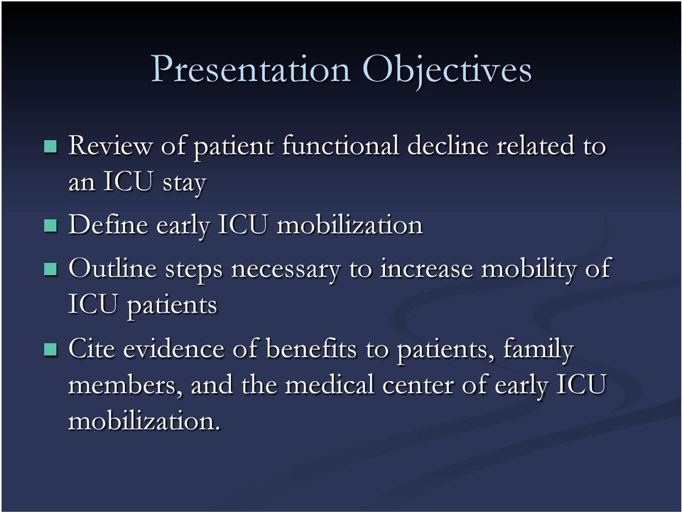 to increase mobility of ICU patients Cite evidence of benefits to