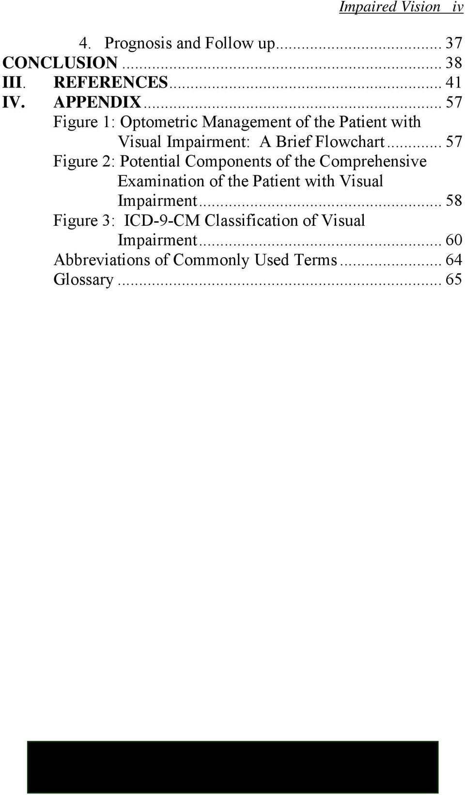 .. 57 Figure 2: Potential Components of the Comprehensive Examination of the Patient with Visual Impairment.