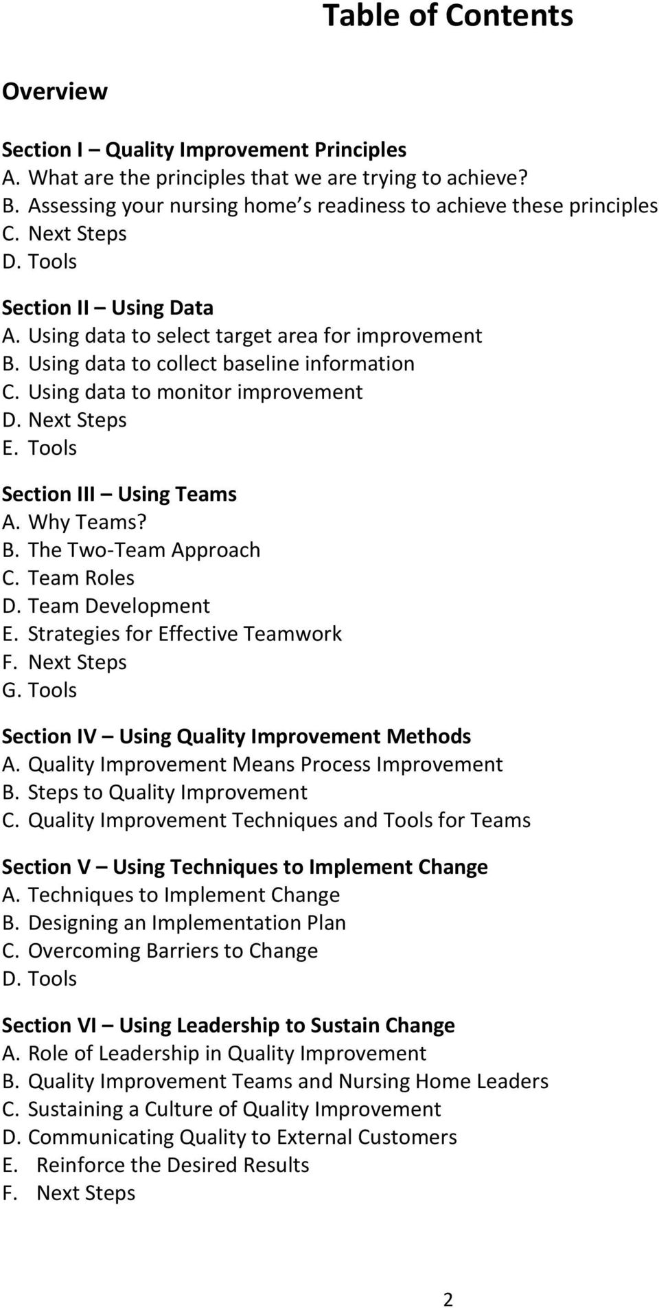 Tools Section III Using Teams A. Why Teams? B. The Two-Team Approach C. Team Roles D. Team Development E. Strategies for Effective Teamwork F. Next Steps G.