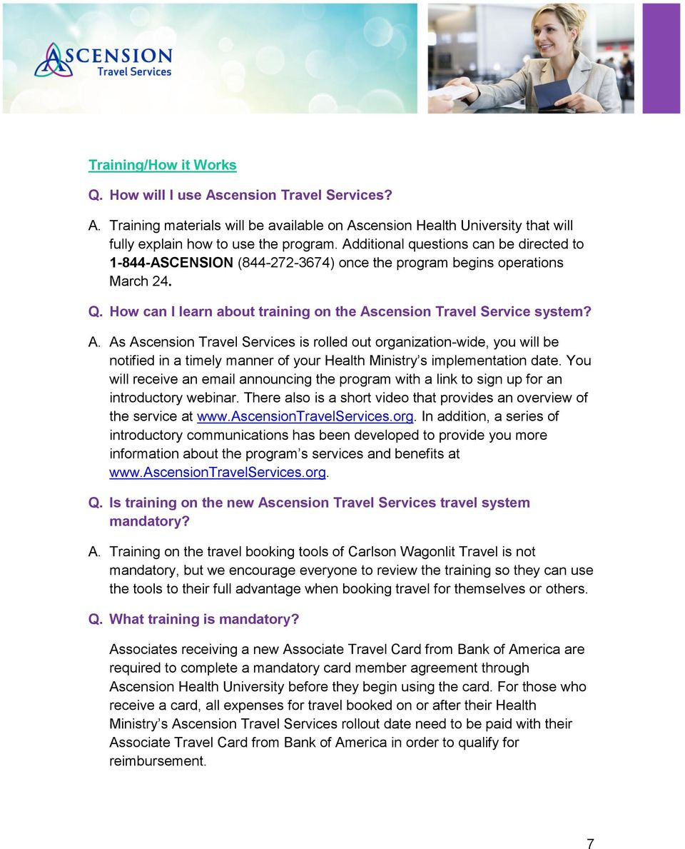 cension Travel Service system? A. As Ascension Travel Services is rolled out organization-wide, you will be notified in a timely manner of your Health Ministry s implementation date.