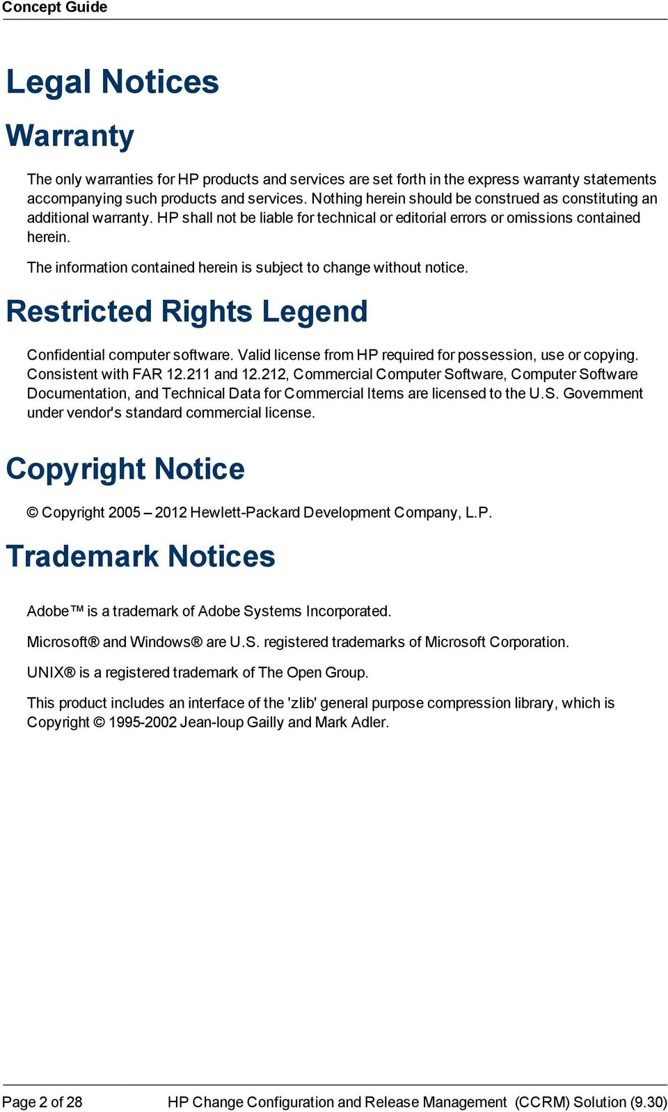 The information contained herein is subject to change without notice. Restricted Rights Legend Confidential computer software. Valid license from HP required for possession, use or copying.