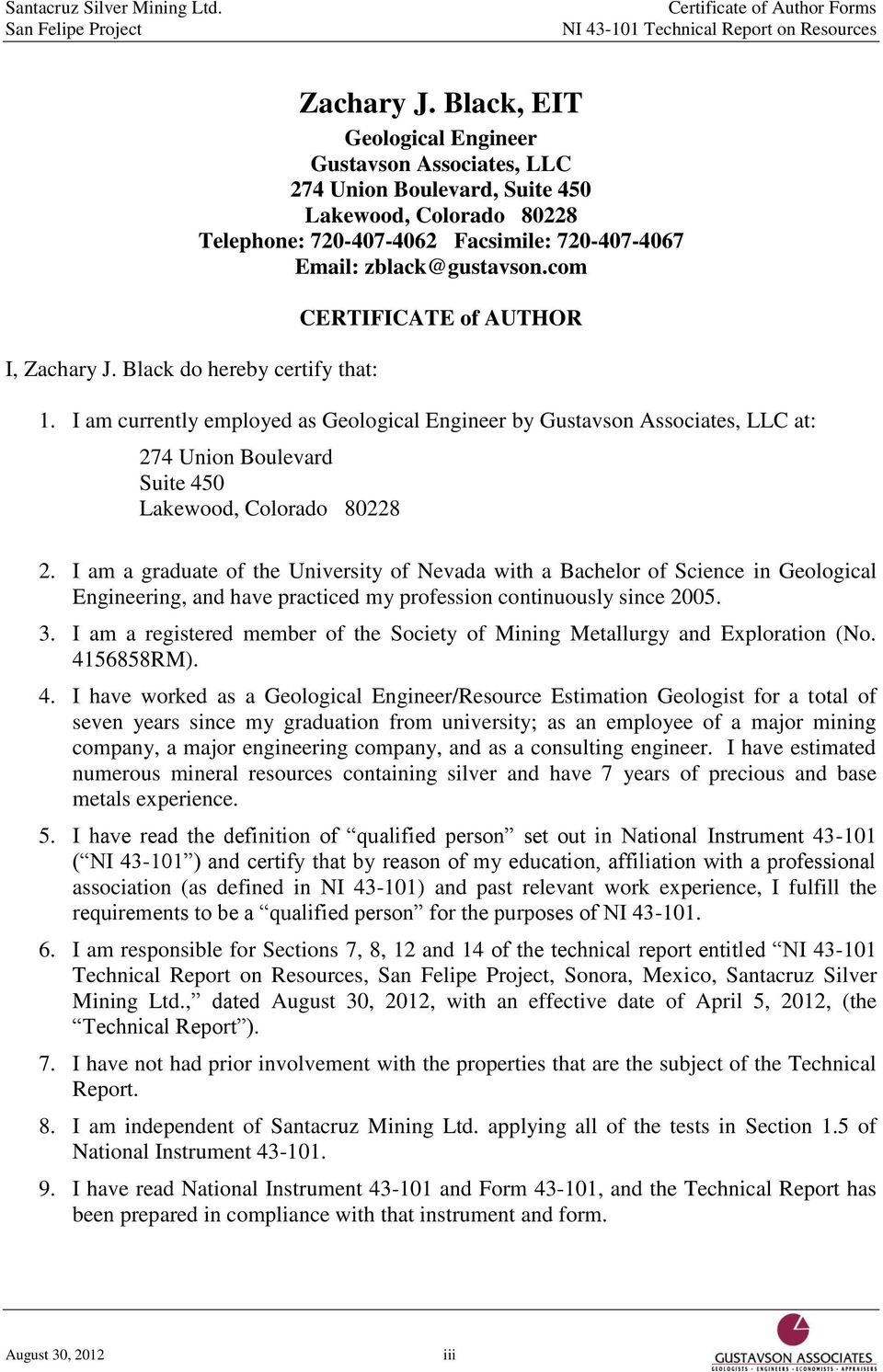 com CERTIFICATE of AUTHOR 1. I am currently employed as Geological Engineer by Gustavson Associates, LLC at: 274 Union Boulevard Suite 450 Lakewood, Colorado 80228 2.