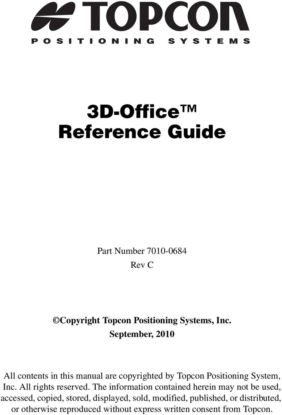 September, 2010 All contents in this manual are copyrighted by Topcon  Positioning System, Inc