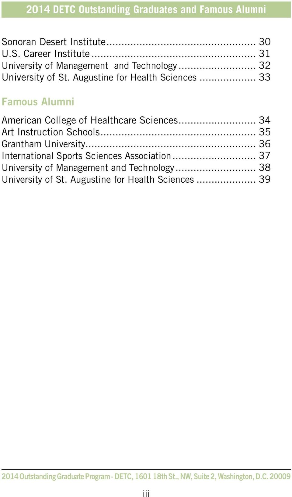 .. 33 Famous Alumni American College of Healthcare Sciences... 34 Art Instruction Schools... 35 Grantham University.