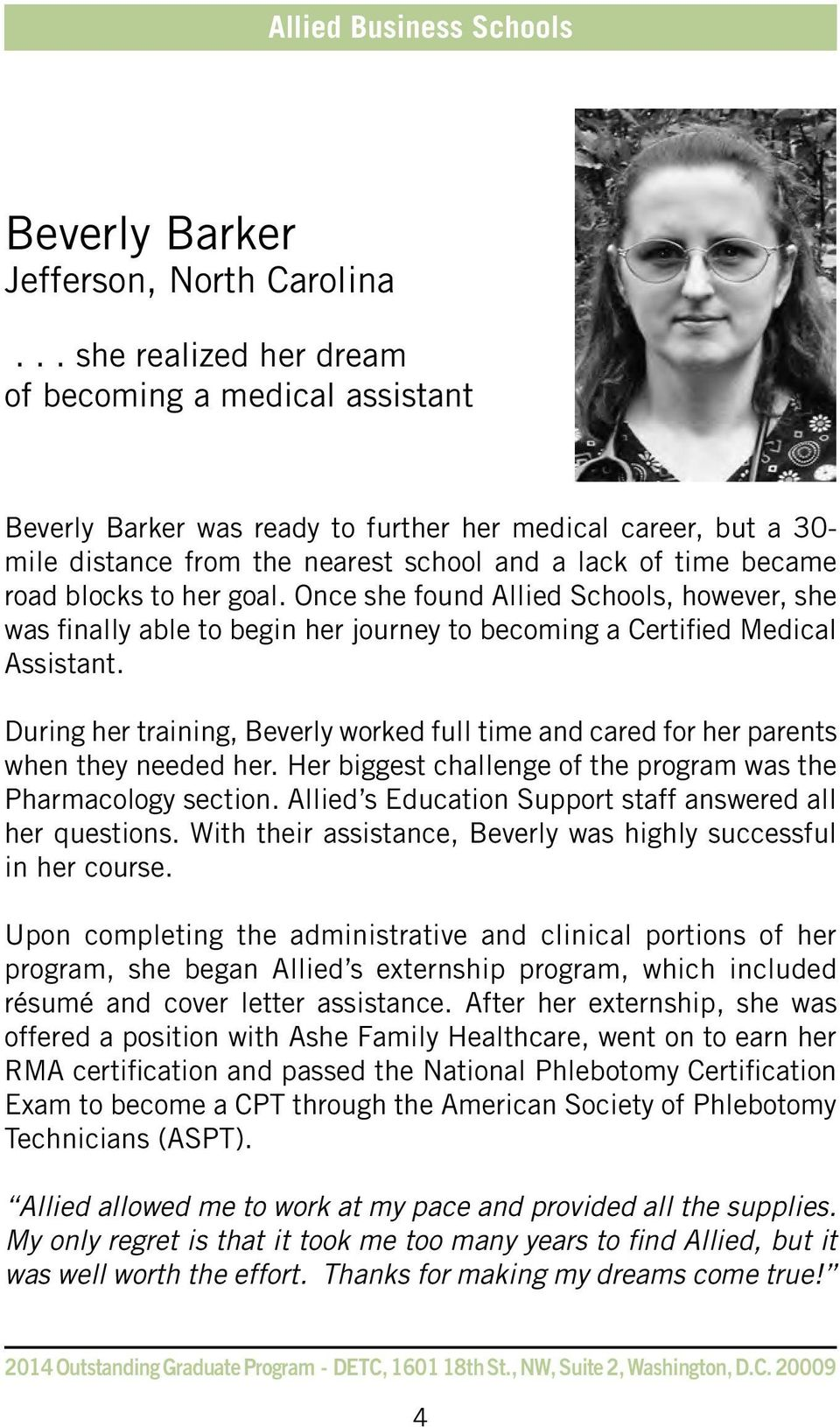 to her goal. Once she found Allied Schools, however, she was finally able to begin her journey to becoming a Certified Medical Assistant.