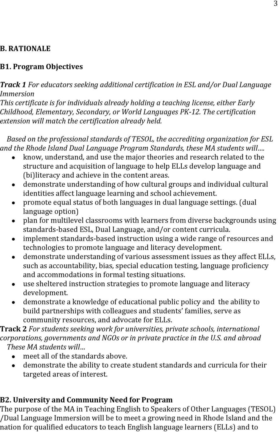 Childhood, Elementary, Secondary, or World Languages PK-12. The certification extension will match the certification already held.