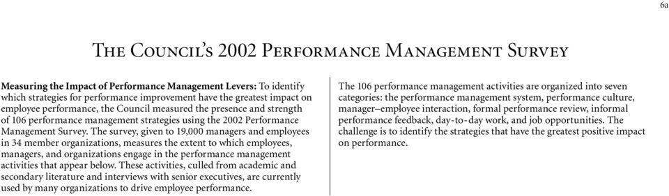 The survey, given to 19,000 managers and employees in 34 member organizations, measures the extent to which employees, managers, and organizations engage in the performance management activities that