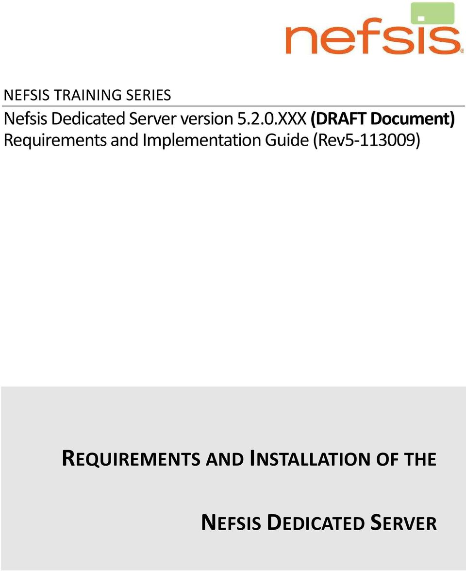 XXX (DRAFT Document) Requirements and