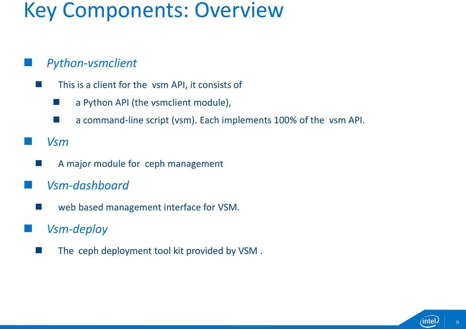 Each implements 100% of the vsm API.